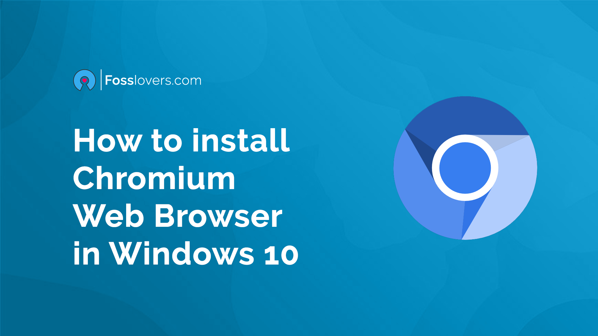 How to install Chromium Web Browser on Windows 10