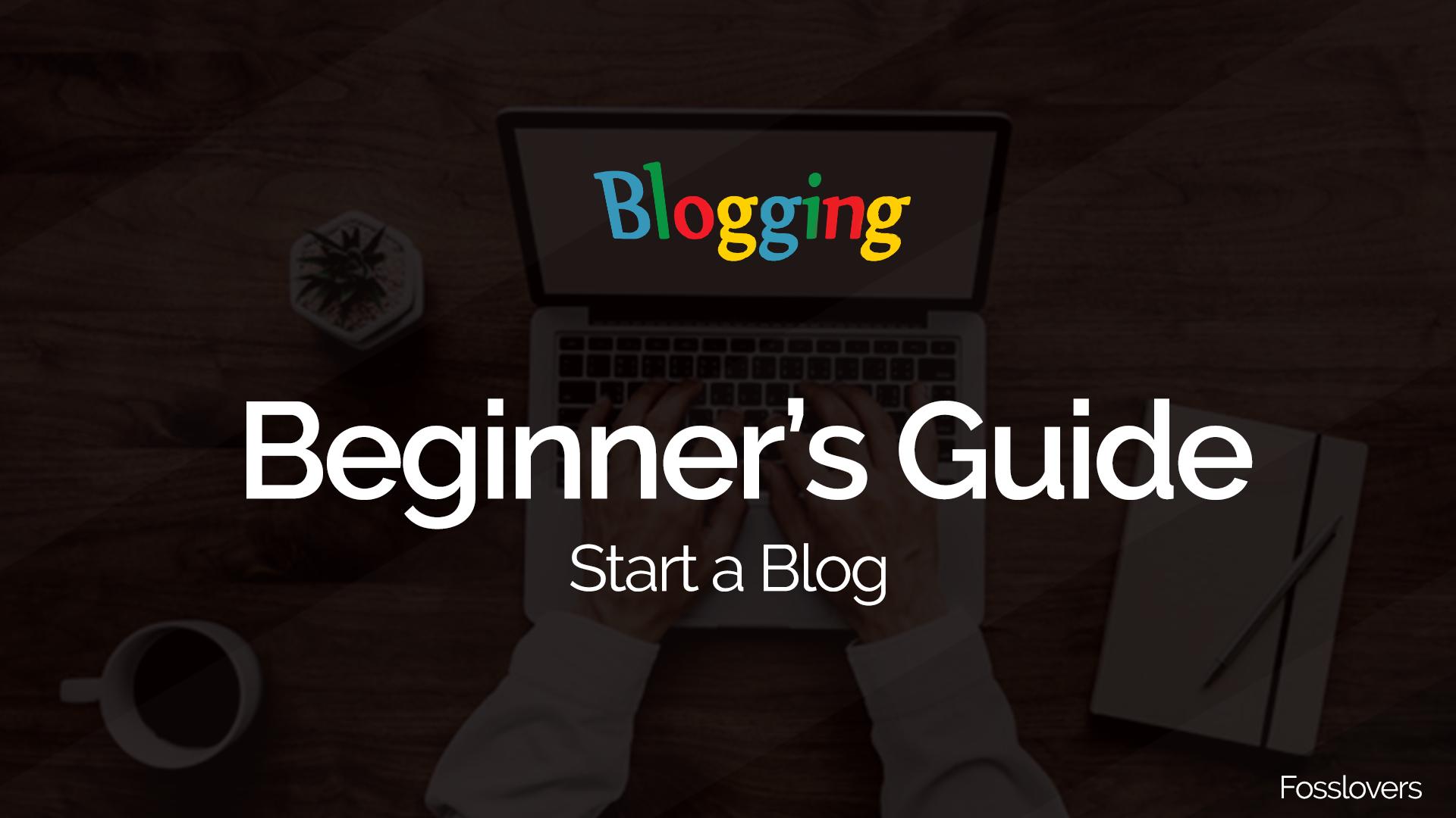 Beginner's Guide to Start a Blog