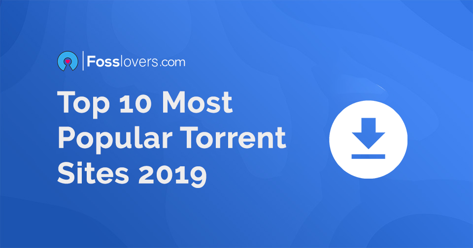 Top 10 Most Popular Torrent Sites of 2019