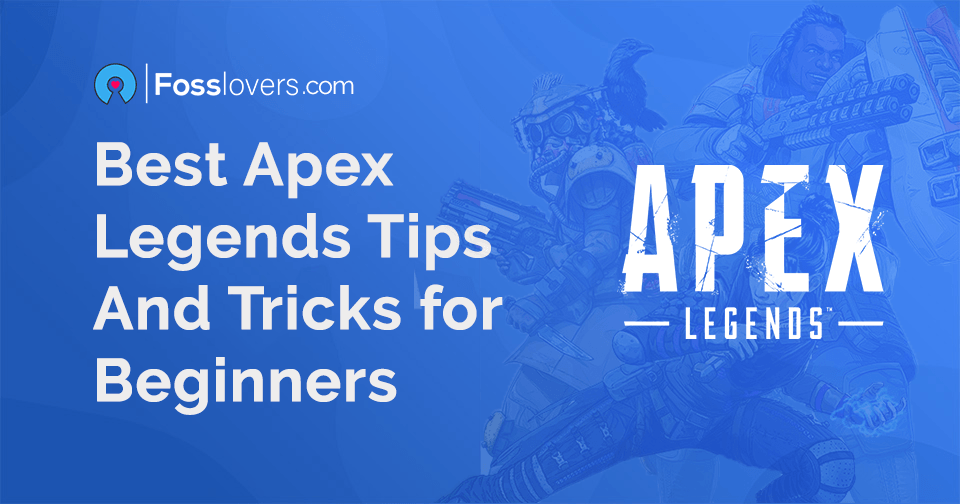 20 Best Apex Legends Tips and Tricks for Beginners