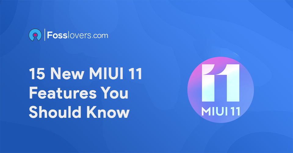 15 New MIUI 11 Features You Should Know MUI 11 Logo