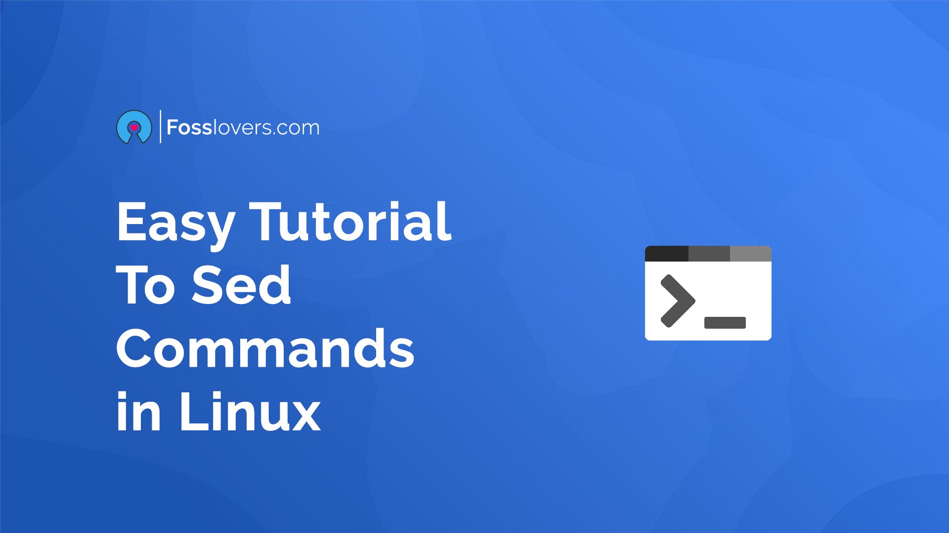 Sed Command in Linux with Examples