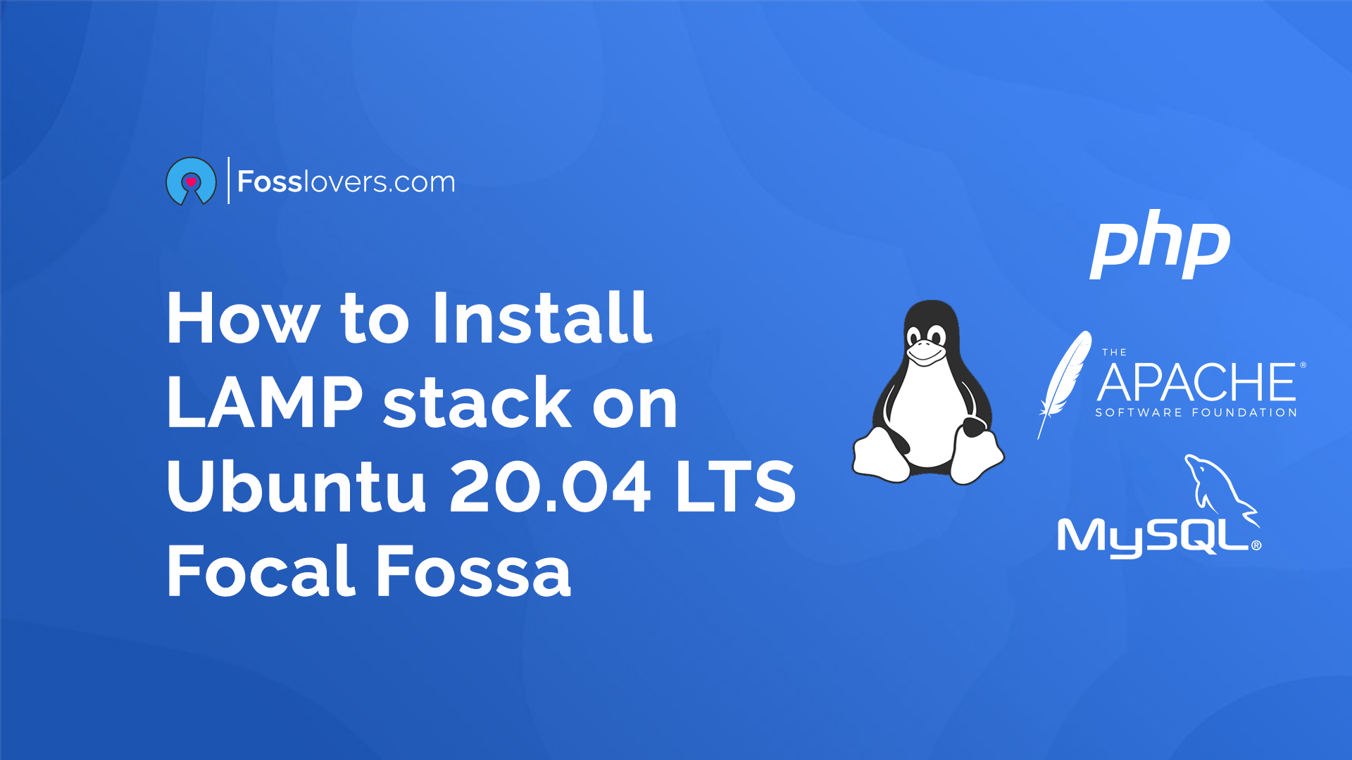 How-to-install-LAMP-Stack-in-Ubuntu-20.04-LTS