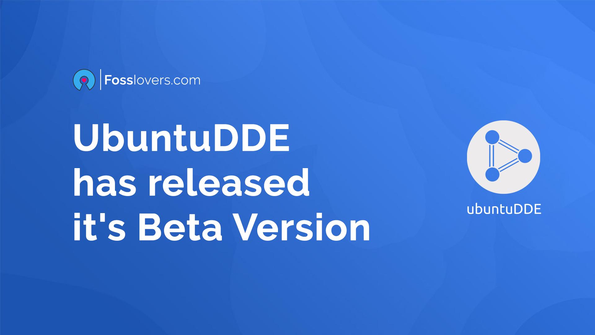 UbuntuDDE has released it's Beta Version