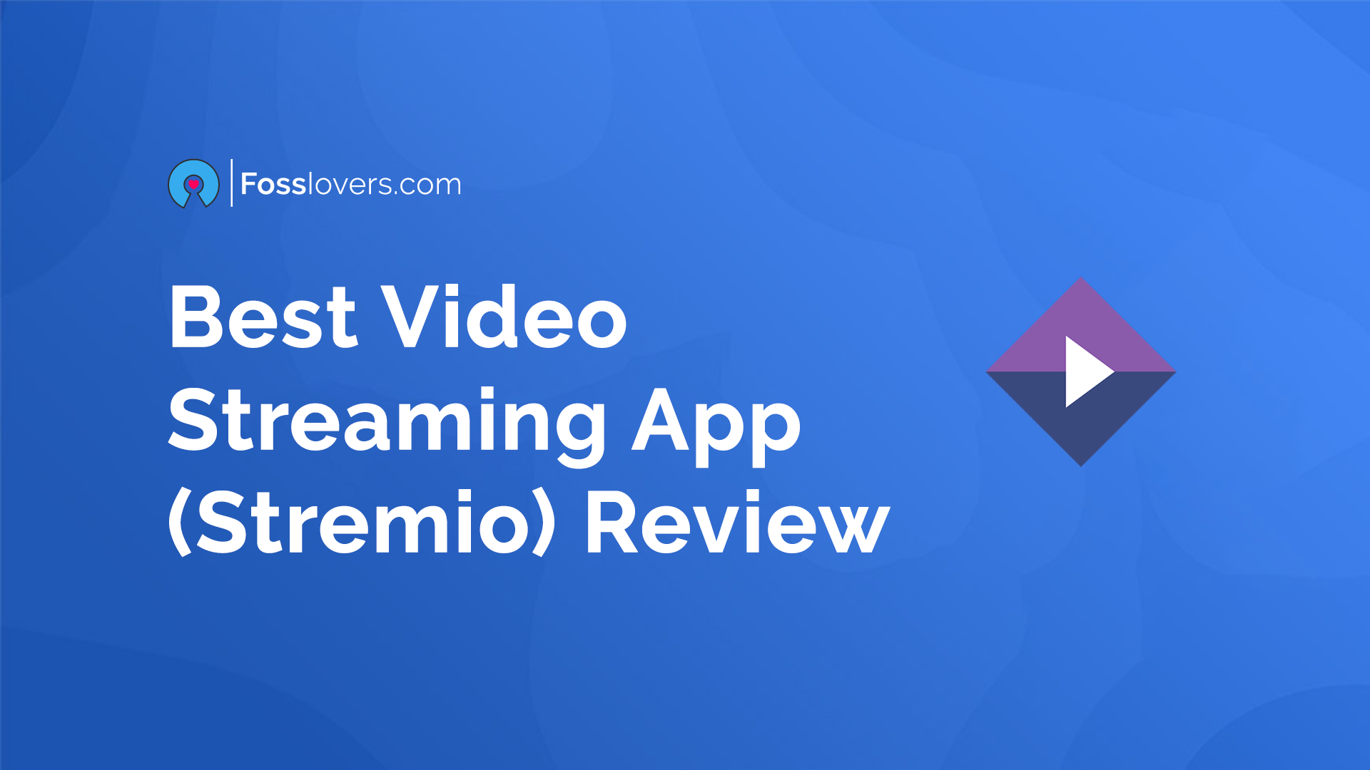 Best Video Streaming App (Stremio) Review